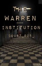 The Warren Institution by courtneymac25