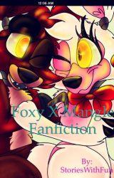 Foxy x Mangle fanfiction. (COMPLETE) by StoriesWithFun