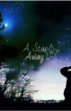 A Star Away by DaBlondee__