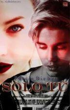Solo Tu |j.b| by palvin_bieber
