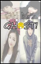 OH MY GHOST by happyhumanss