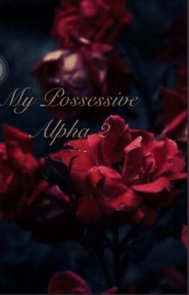 My possessive alpha 2