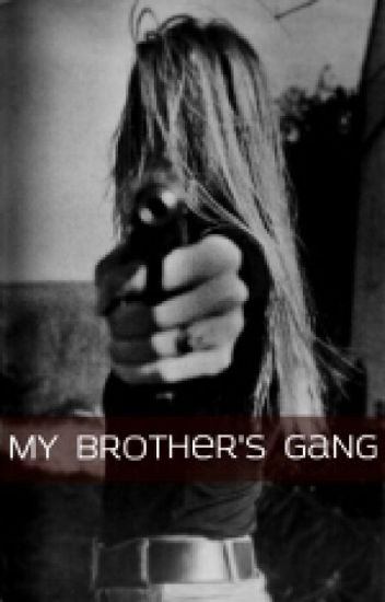 My brother's gang