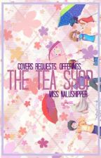 The Tea Shop ー Covers Requests & Offerings. (OPEN NOW) by Miss_NaluShipper
