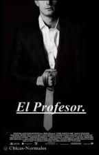 El Profesor. by Chicas-Normales