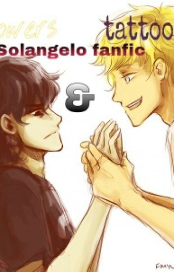 Tattoos and Flowers (A Solangelo fanfic) \\Completed//