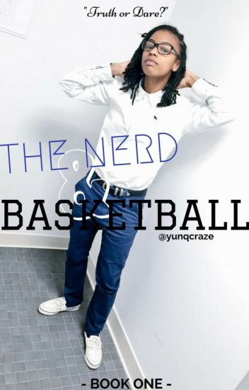 The Nerd & Basketball (completed)