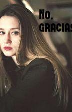No, gracias. by AngelaVaccarezza