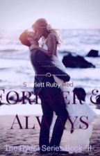 Forever and Always. (The Ryder Series Book: II) by ScarlettRubyRed36