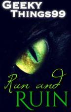 Run and Ruin (BoyxBoy) by TheGoodbyeSpectrum
