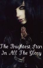 The Brightest Star In All The Glory [Andy Biersack Story] by RebelsOfTheCentury