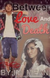 Between Love and Death ♥ (KathNiel) by Tararing