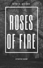 Roses Of Fire by puremykie