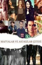 MAFYALAR VE ASİ KIZLAR ÇETESİ by 68YarenCansu68