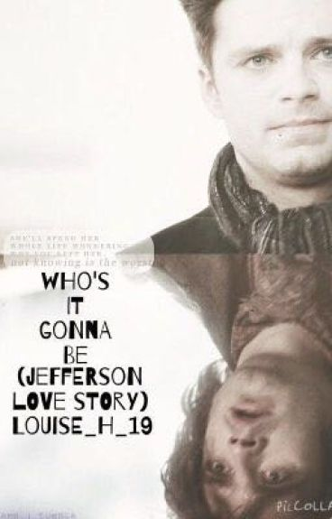 Who's it gonna be (Jefferson love story)