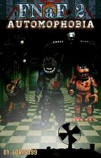 FIVE NIGHTS AT FREDDY'S 2: RITORNA LA PAURA!  by Loris099