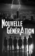 Nouvelle Génération (FR) by Jessaleisha