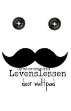 LevensLessen door wattpad by whoranspizza
