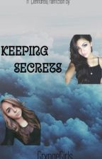 Keeping Secrets {Jenndrea Fanfic} by GrxngeGirls
