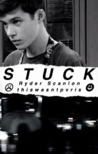 stuck ; ryder scanlon by thiswasntpvris