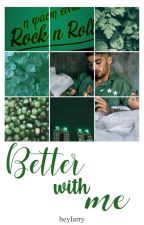 2. Better with me »z.h by heyIarry