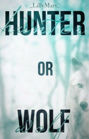 Hunter or Wolf [Pausada por edición]