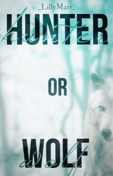 Hunter or Wolf