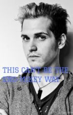 This can't be the end.~Mikey Way Sequel. by Brandnuuu