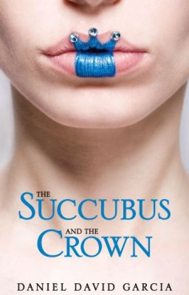 The Succubus and the Crown (The Succubus in a Red Dress Series Book #2) by ddgbooks