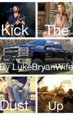 Kick The Dust Up by LukeBryanWife