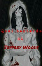 Quel bastardo di Jeffrey Woods by ShutUpIamOtaku