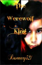 The Werewolf King by Rosemary321