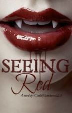 Seeing Red by CookieMonstersss123