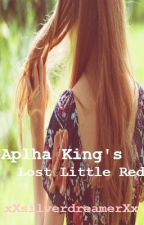 Alpha King's Lost Little Red by xXsilverdreamerXx