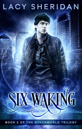 Six Waking: Book 2 of the Otherworld Trilogy (In Editing) by Amethyst_Rain