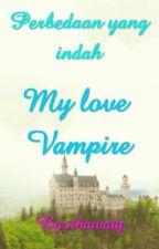 My love Vampire by nhawaty