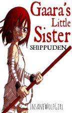 Gaara's Little Sister (Shippuden) by InsaneWolfGirl