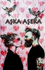AŞKA AŞEKA by rozavski