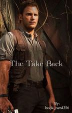 The Take Back - A Chris Pratt Fanfic by book_nerd356