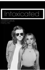 Intoxicated (Harry styles au) by harryfukme