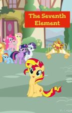 The Seventh Element (An MLP: FIM Fanfic) by Equestria20000