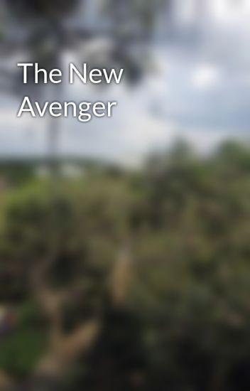 The New Avenger - xoxoillnevertell - Wattpad