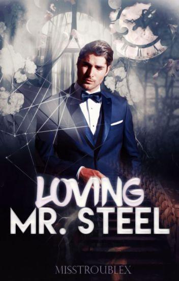 Loving Mr Steel