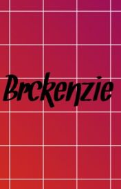 Brckenzie forever & always by bbycaakess