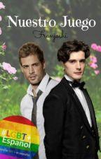"""(PRÓXIMAMENTE) """"Nuestro Juego"""" (Gay) by Franjoshi"""