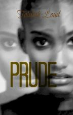 Prude by LondonTownie