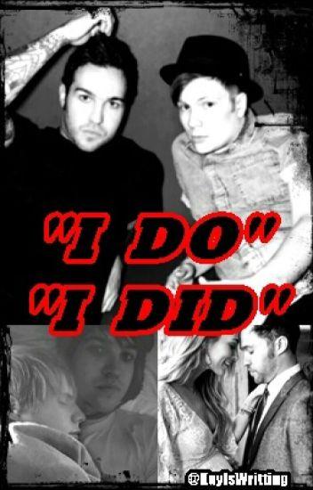 I Do I Did