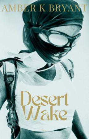 Desert Wake ✔ by amberkbryant