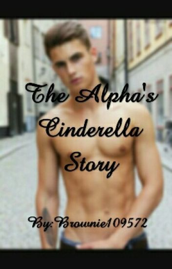 The Alpha's Cinderella Story