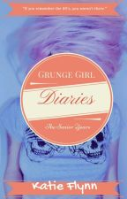 Grunge Girl Diaries: The Senior Years by ktflynn